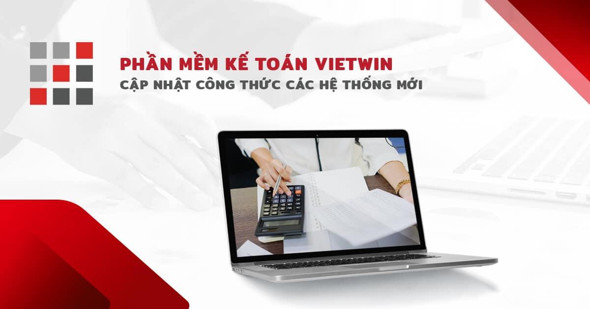 VietWin cập nhật công thức kế toán cho các hệ thống mới